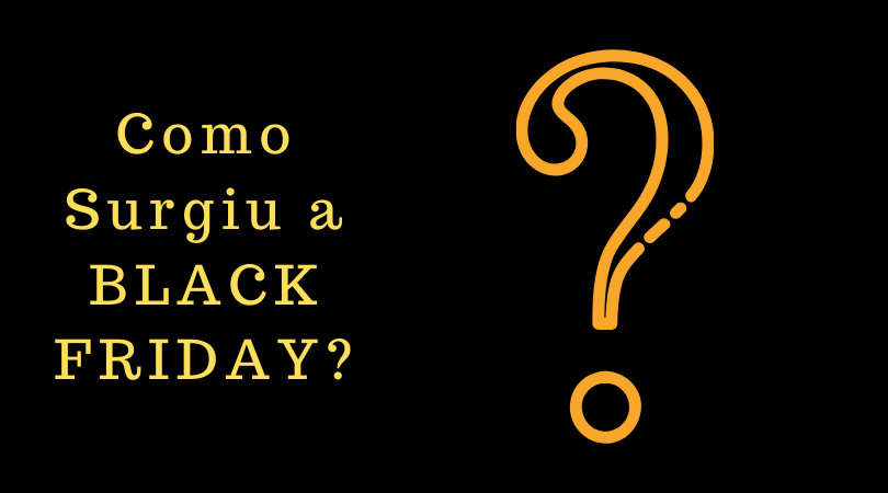 Como Surgiu a Black Friday